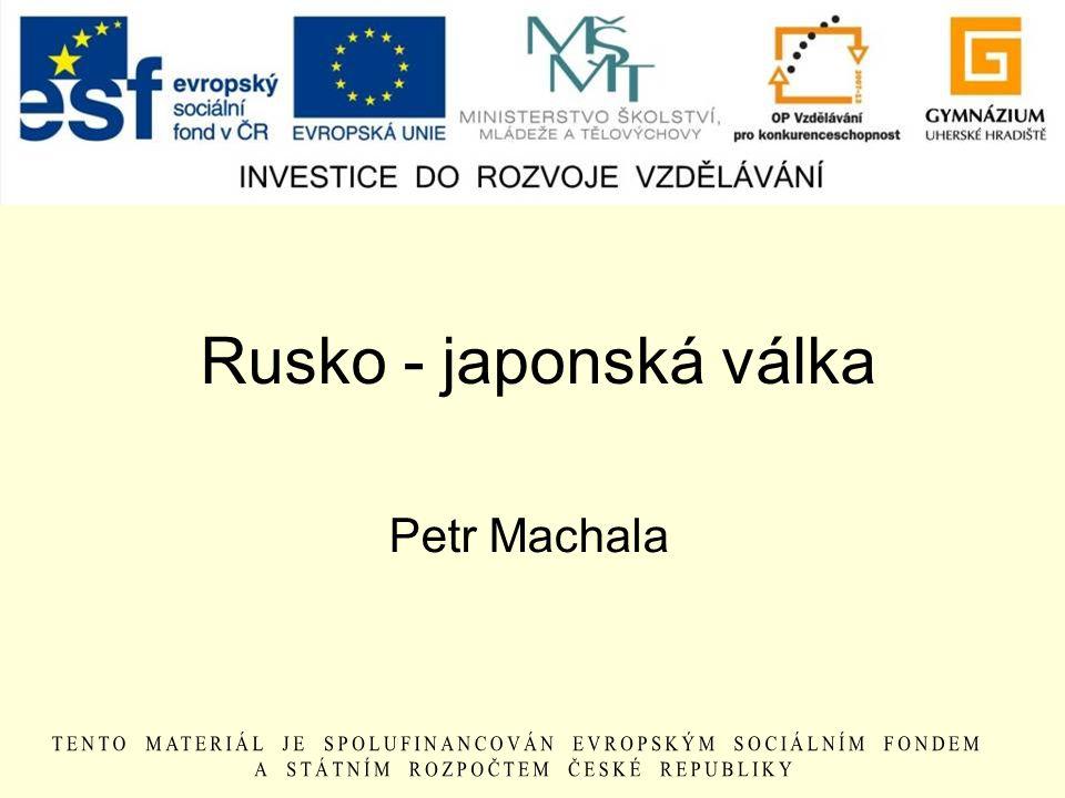 Rusko - japonská válka Petr Machala