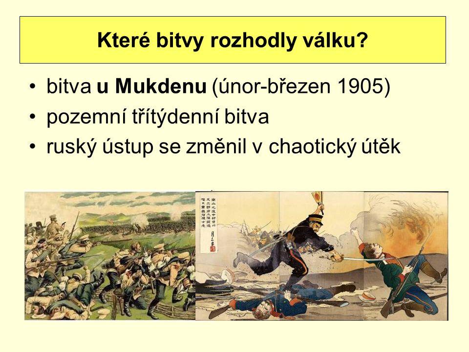 bitva u Mukdenu (únor-březen 1905) pozemní třítýdenní bitva ruský ústup se změnil v chaotický útěk Které bitvy rozhodly válku?