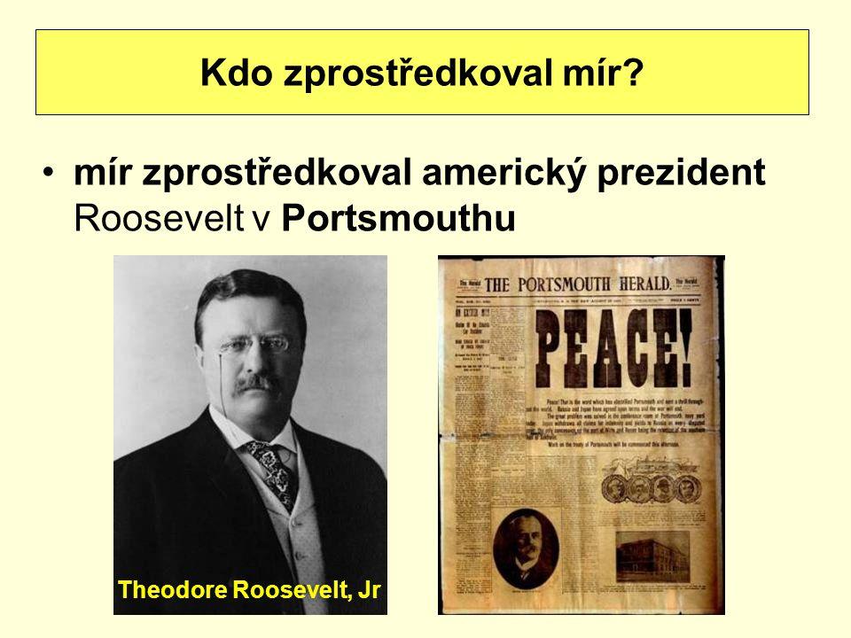 mír zprostředkoval americký prezident Roosevelt v Portsmouthu Kdo zprostředkoval mír? Theodore Roosevelt, Jr