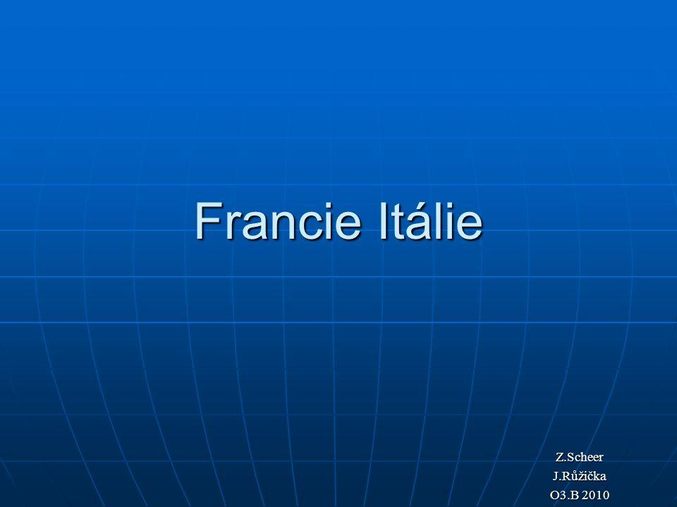 Francie Itálie Z.ScheerJ.Růžička O3.B 2010