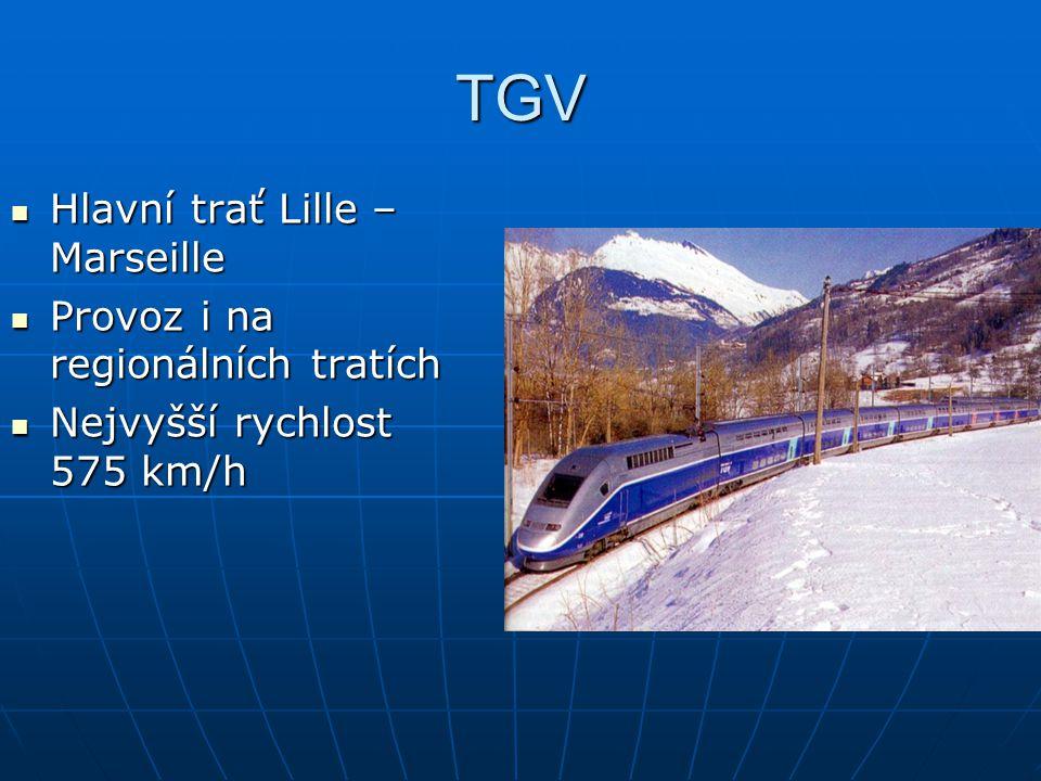 TGV Hlavní trať Lille – Marseille Hlavní trať Lille – Marseille Provoz i na regionálních tratích Provoz i na regionálních tratích Nejvyšší rychlost 575 km/h Nejvyšší rychlost 575 km/h