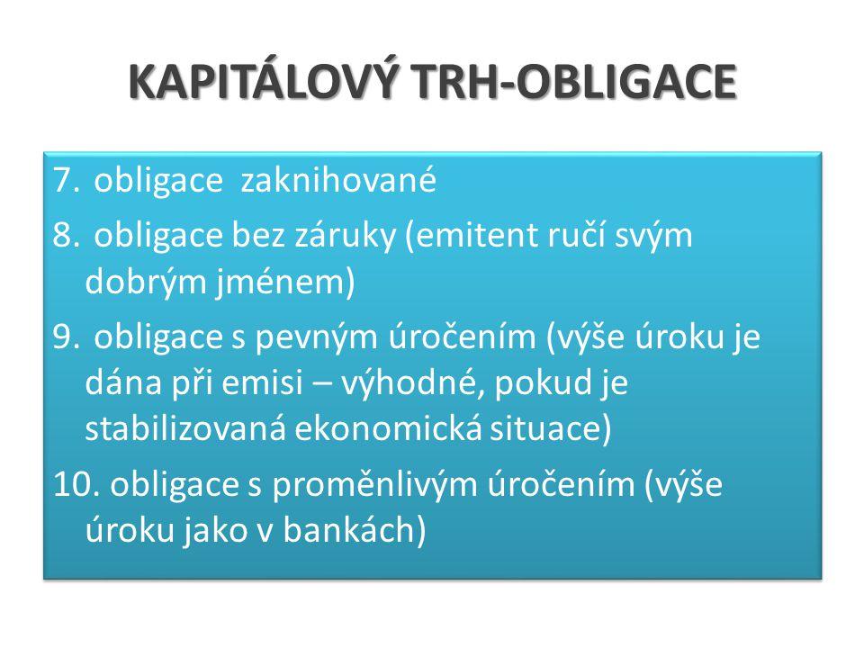 KAPITÁLOVÝ TRH-OBLIGACE 7. obligace zaknihované 8.