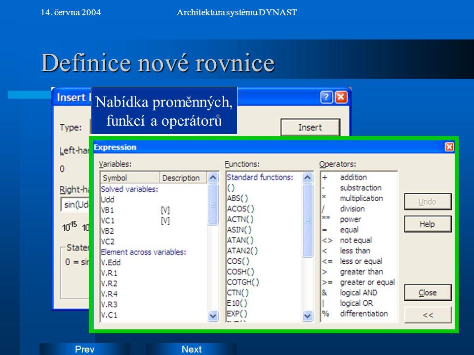 NextPrev 14. června 2004Architektura systému DYNAST Definice nové rovnice Nabídka proměnných, funkcí a operátorů