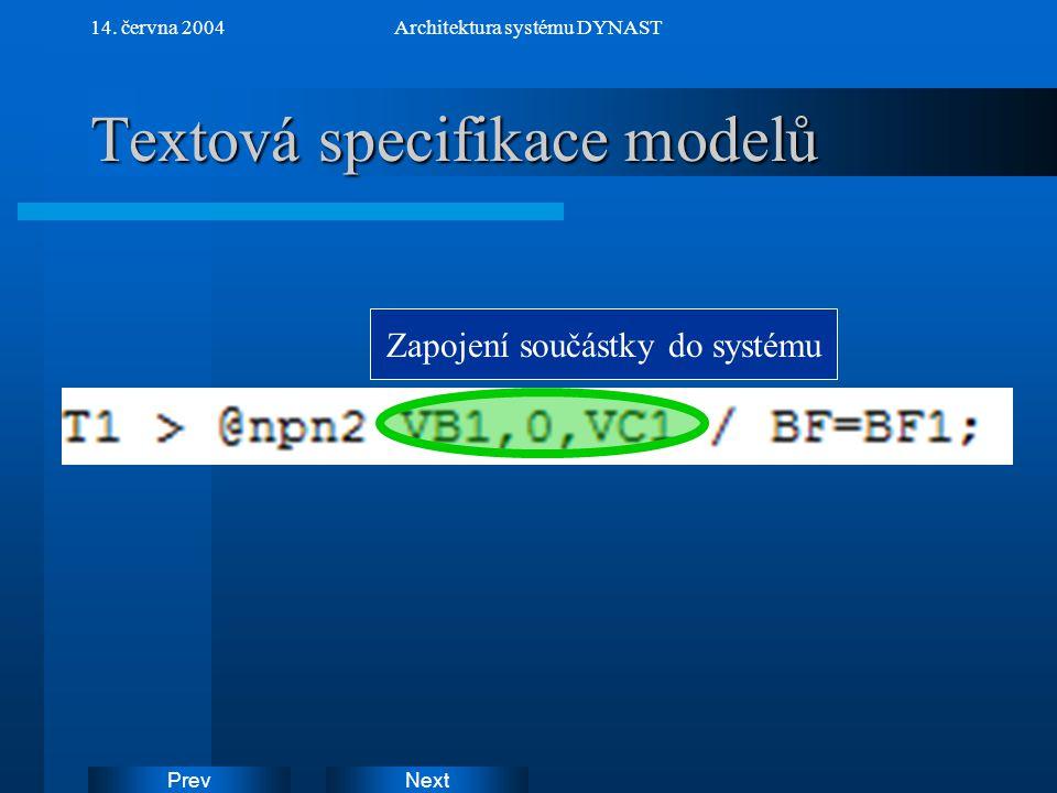 NextPrev 14. června 2004Architektura systému DYNAST Textová specifikace modelů Zapojení součástky do systému