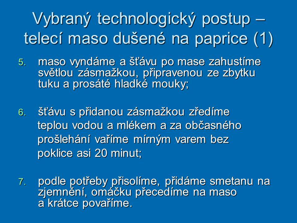 Vybraný technologický postup – telecí maso dušené na paprice (1) 5.