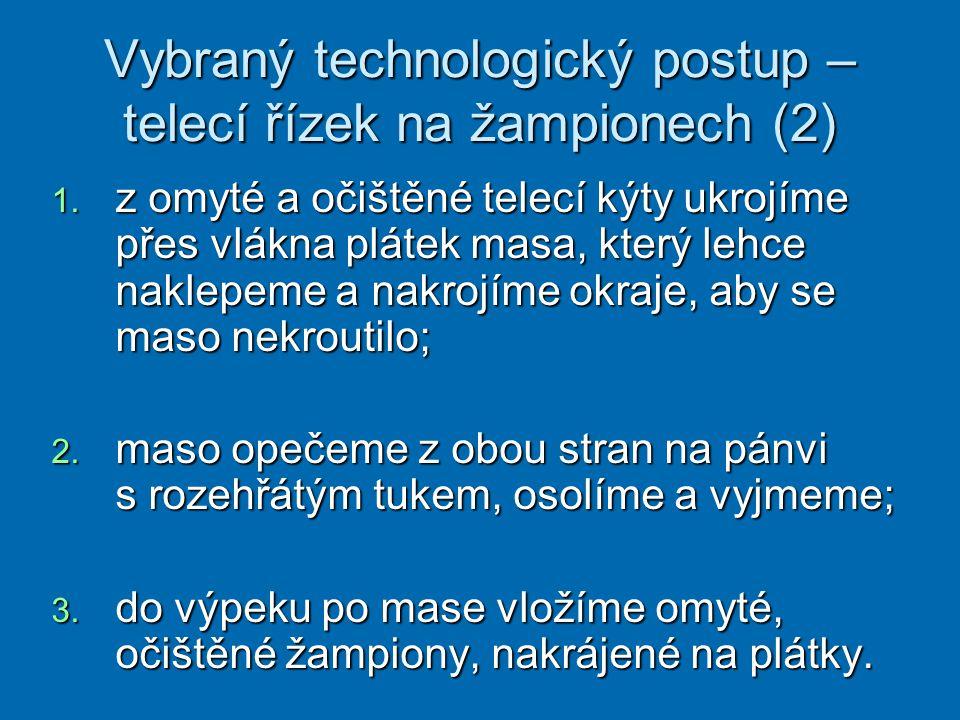 Vybraný technologický postup – telecí řízek na žampionech (2) 1.