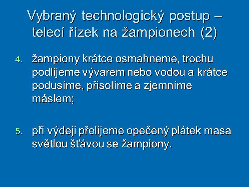 Vybraný technologický postup – telecí řízek na žampionech (2) 4.