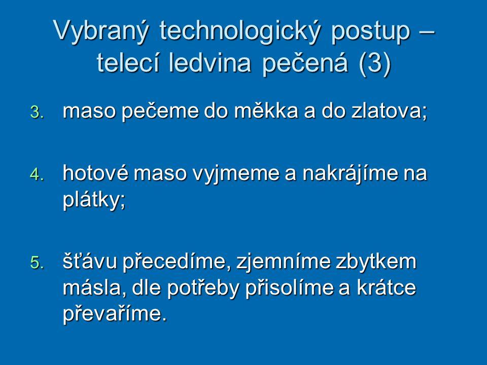 Vybraný technologický postup – telecí ledvina pečená (3) 3.