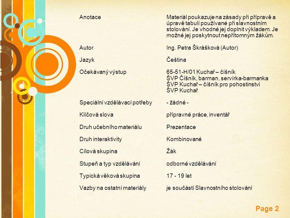 Free Powerpoint Templates Page 2 AnotaceMateriál poukazuje na zásady při přípravě a úpravě tabulí používané při slavnostním stolování. Je vhodné jej d