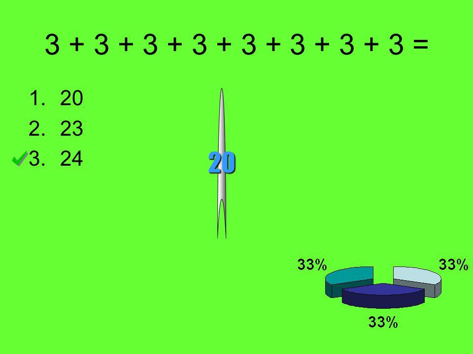 3 + 3 + 3 + 3 + 3 + 3 + 3 + 3 = 1.20 2.23 3.24 20