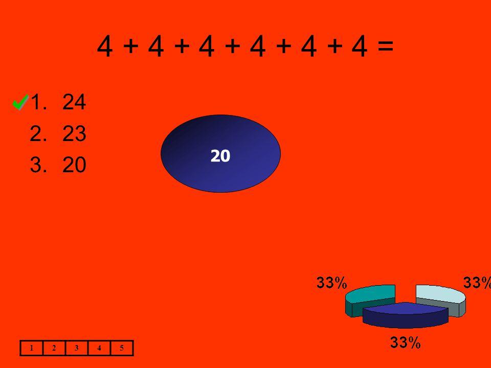 4 + 4 + 4 + 4 + 4 + 4 = 1.24 2.23 3.20 12345 20