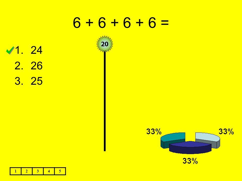 6 + 6 + 6 + 6 = 1.24 2.26 3.25 12345 20