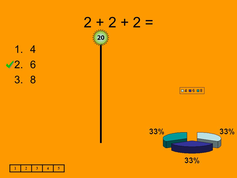2 + 2 + 2 = 1.4 2.6 3.8 20 12345