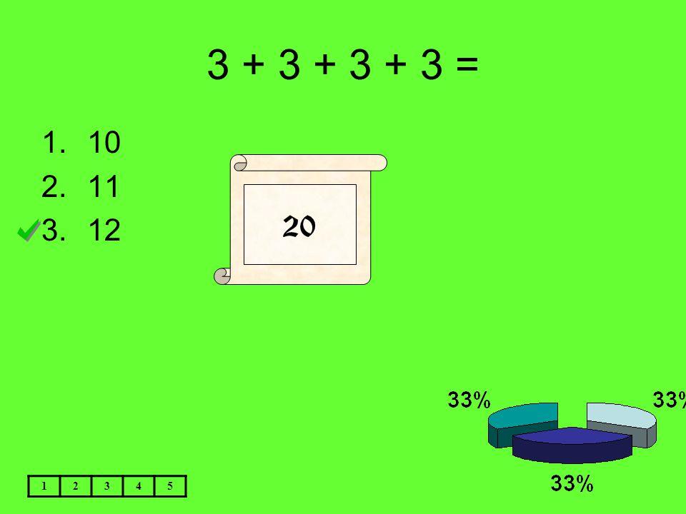 3 + 3 + 3 + 3 = 1.10 2.11 3.12 12345 20