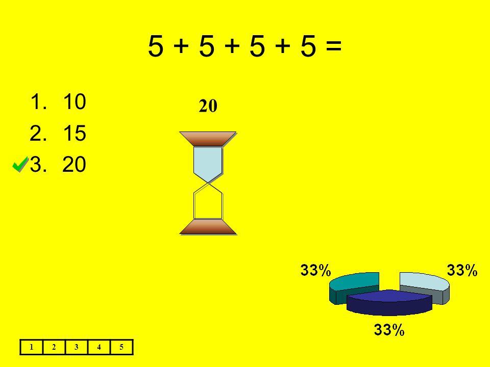 5 + 5 + 5 + 5 = 1.10 2.15 3.20 12345 20