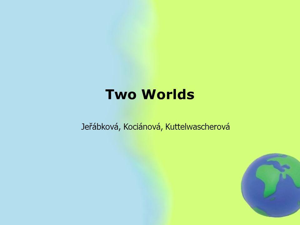 Two Worlds Jeřábková, Kociánová, Kuttelwascherová