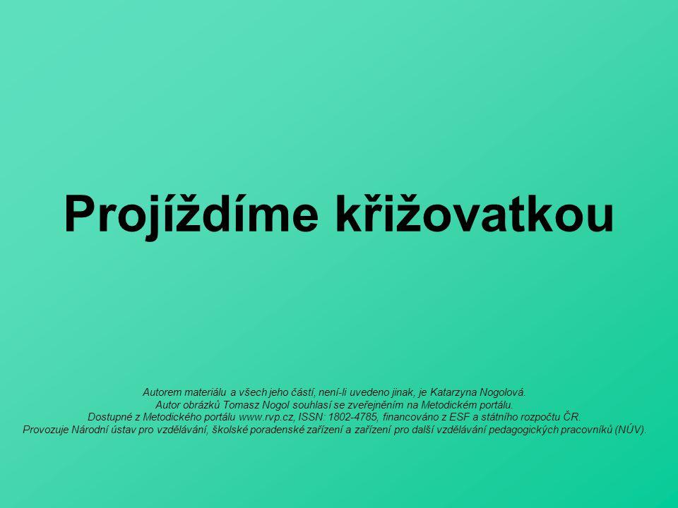 Autorem materiálu a všech jeho částí, není-li uvedeno jinak, je Katarzyna Nogolová.