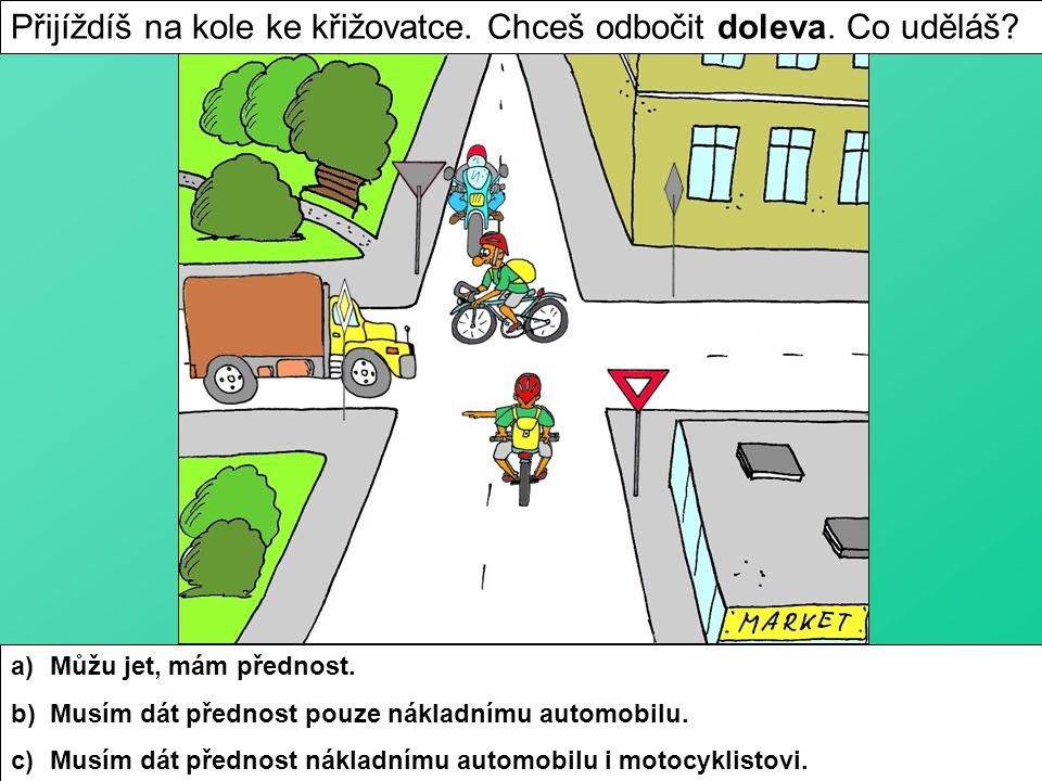 Přijíždíš na kole ke křižovatce. Chceš odbočit doleva.