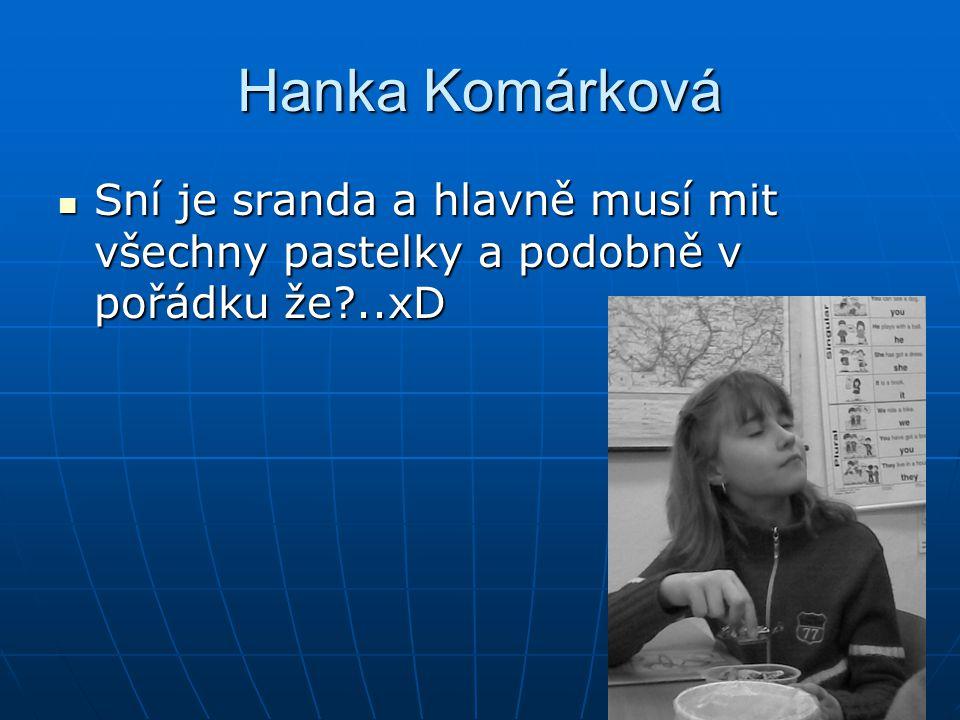 Hanka Komárková Sní je sranda a hlavně musí mit všechny pastelky a podobně v pořádku že?..xD Sní je sranda a hlavně musí mit všechny pastelky a podobně v pořádku že?..xD