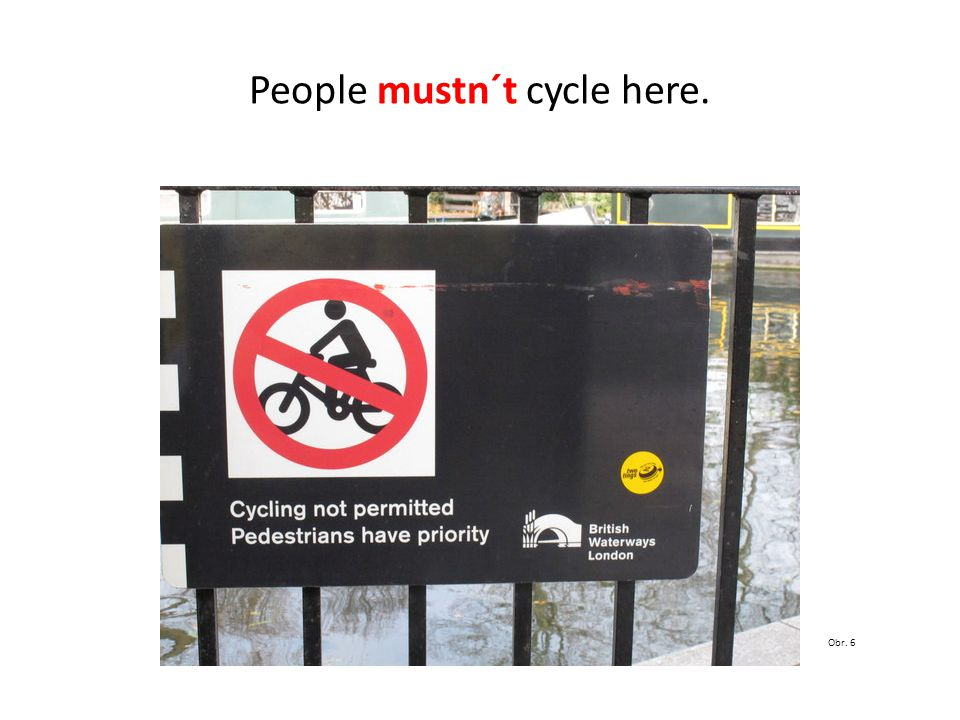 People mustn´t cycle here. Obr. 6