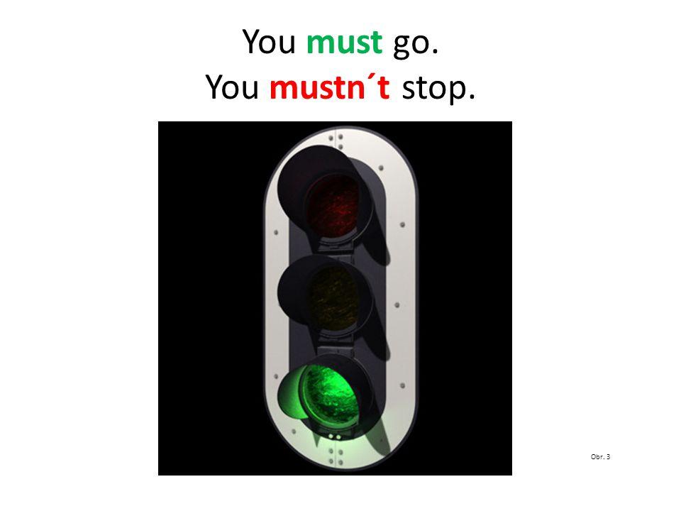 Cars must stop. Cars mustn´t go. Obr. 4