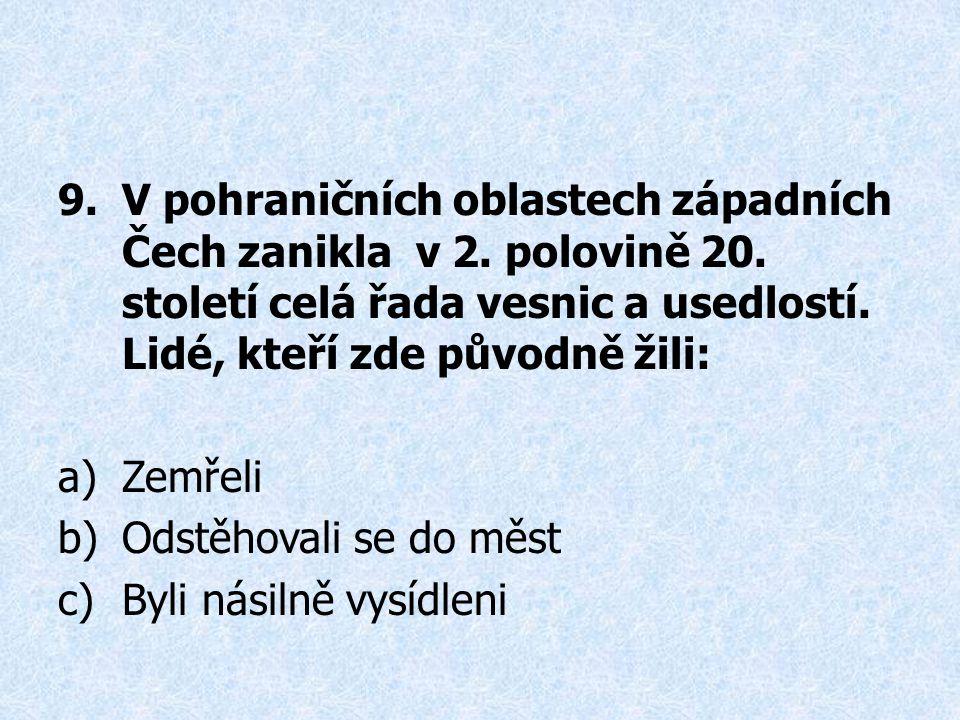 9.V pohraničních oblastech západních Čech zanikla v 2.
