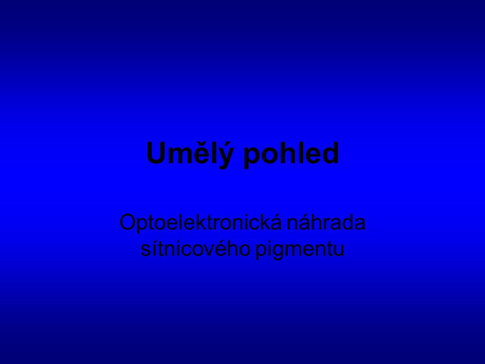 Umělý pohled Optoelektronická náhrada sítnicového pigmentu