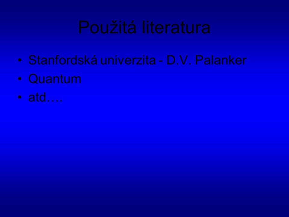 Použitá literatura Stanfordská univerzita - D.V. Palanker Quantum atd….