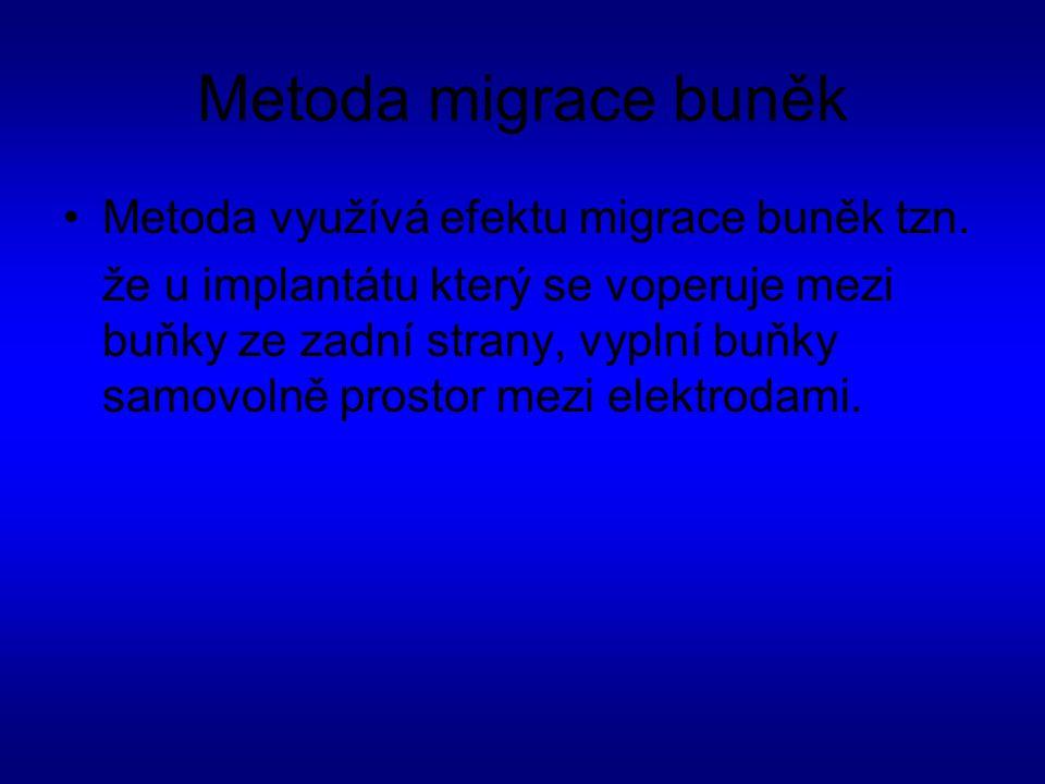 Metoda migrace buněk Metoda využívá efektu migrace buněk tzn.