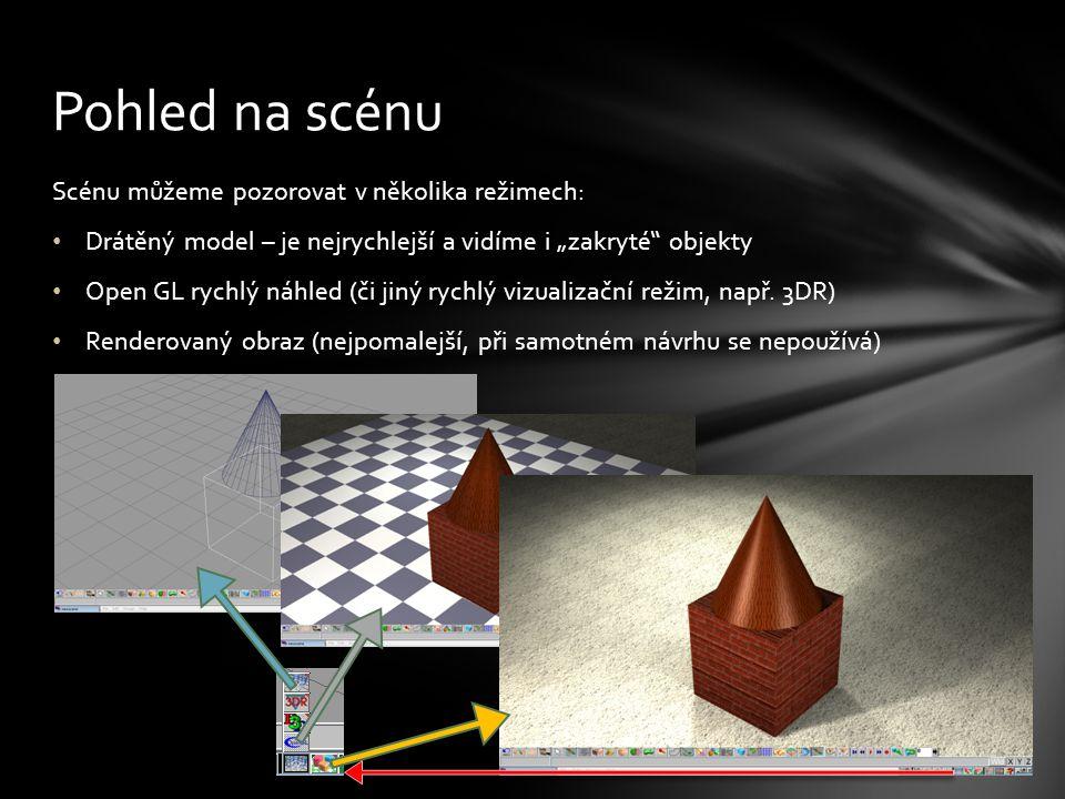 """Scénu můžeme pozorovat v několika režimech: Drátěný model – je nejrychlejší a vidíme i """"zakryté objekty Open GL rychlý náhled (či jiný rychlý vizualizační režim, např."""