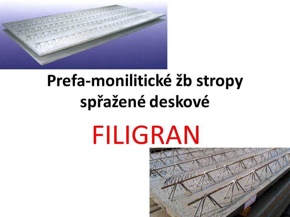 Prefa-monilitické žb stropy spřažené deskové FILIGRAN
