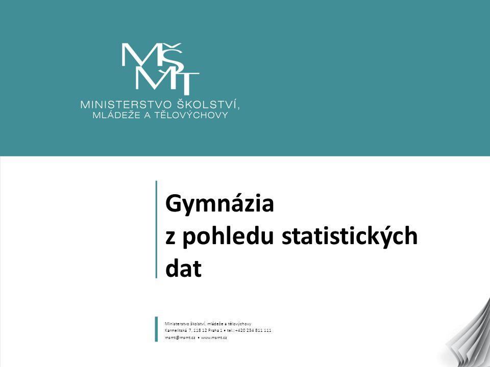 1 Gymnázia z pohledu statistických dat Ministerstvo školství, mládeže a tělovýchovy Karmelitská 7, 118 12 Praha 1 tel.: +420 234 811 111 msmt@msmt.cz www.msmt.cz