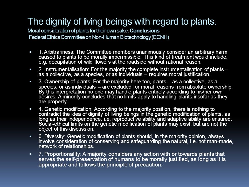 The dignity of living beings with regard to plants. Moral consideration of plants for their own sake. Conclusions Federal Ethics Committee on Non-Huma