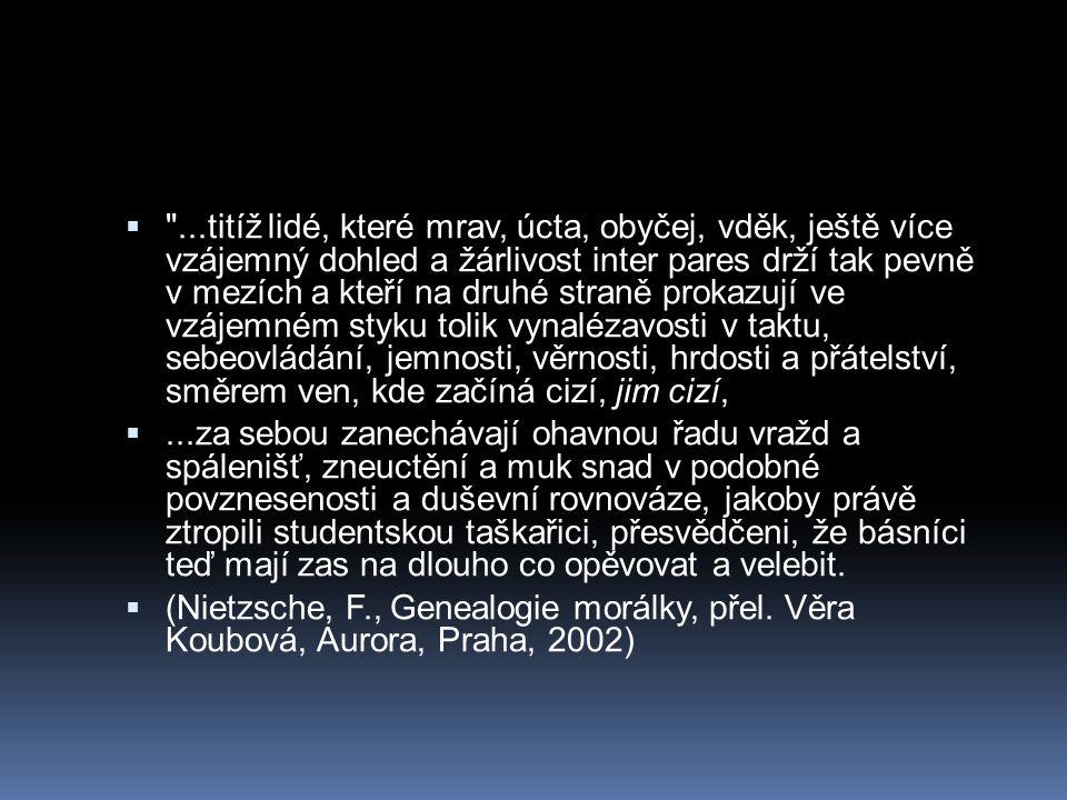  Spravedlnost, která není stejná pro všechny, si toto jméno nezasluhuje (Tzvetan Todorov)  co ale znamená všichni ?