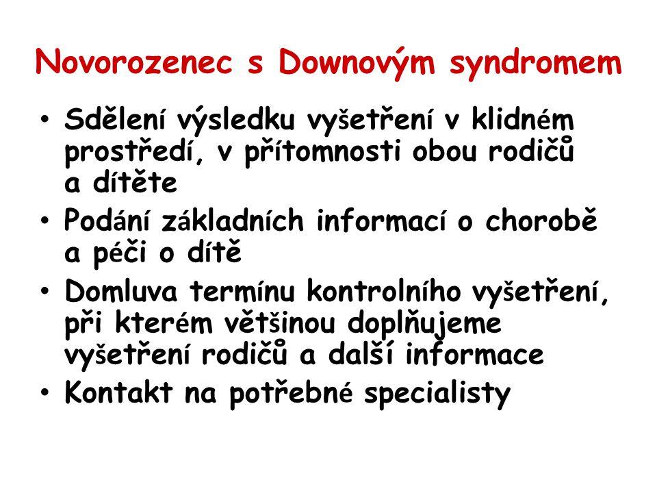 Novorozenec s Downovým syndromem Sdělen í výsledku vy š etřen í v klidn é m prostřed í, v př í tomnosti obou rodičů a d í těte Pod á n í z á kladn í c