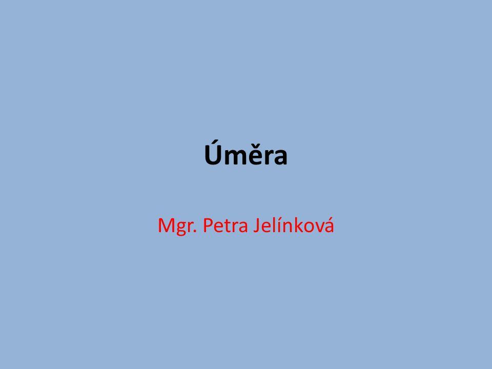 Úměra Mgr. Petra Jelínková
