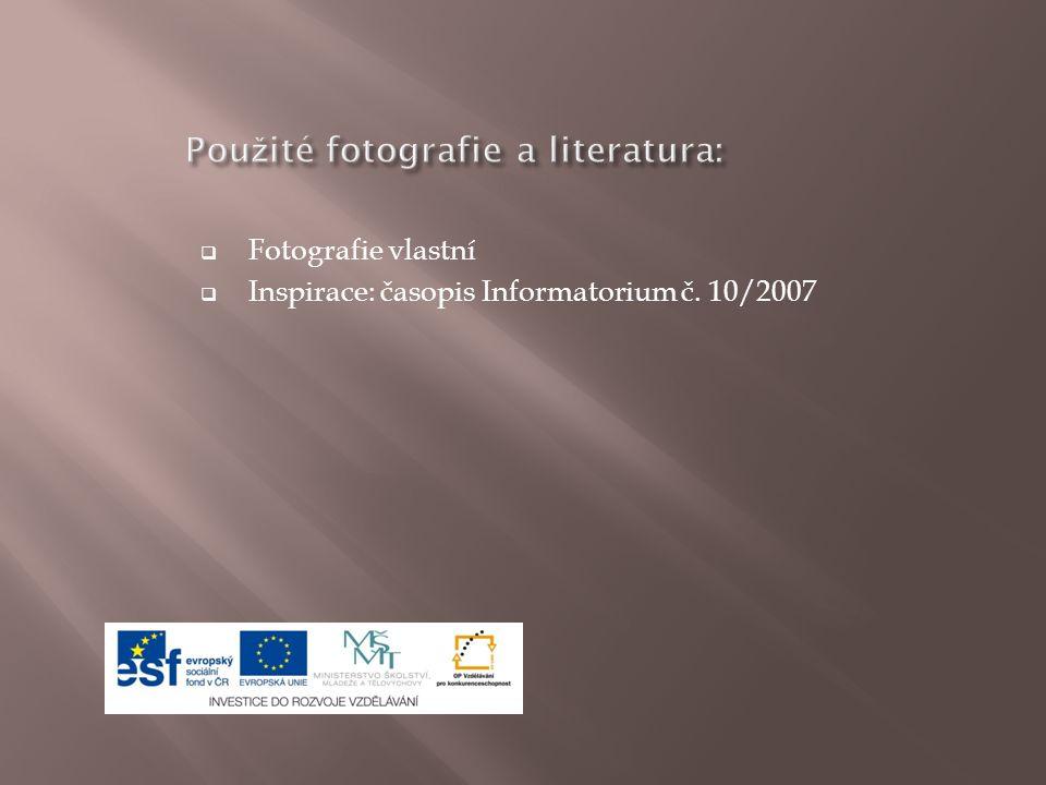  Fotografie vlastní  Inspirace: časopis Informatorium č. 10/2007