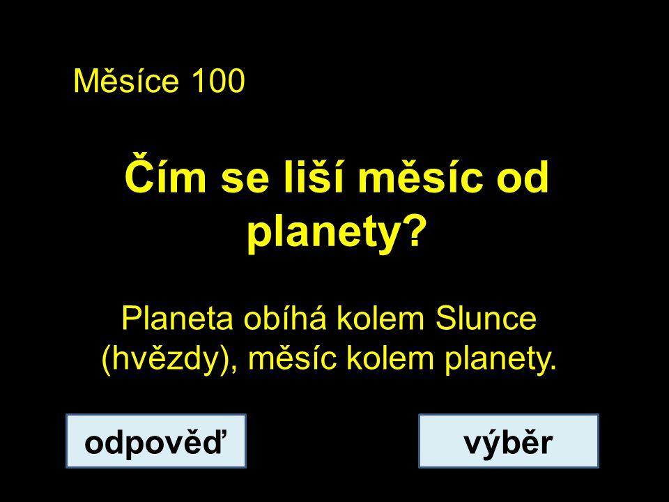 Měsíce 200 Kolik měsíců má planeta Merkur? odpověďvýběr Žádný.