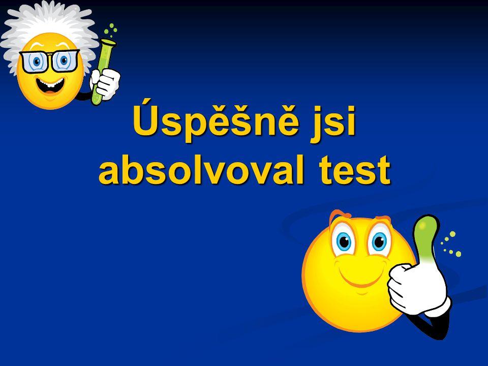 Úspěšně jsi absolvoval test
