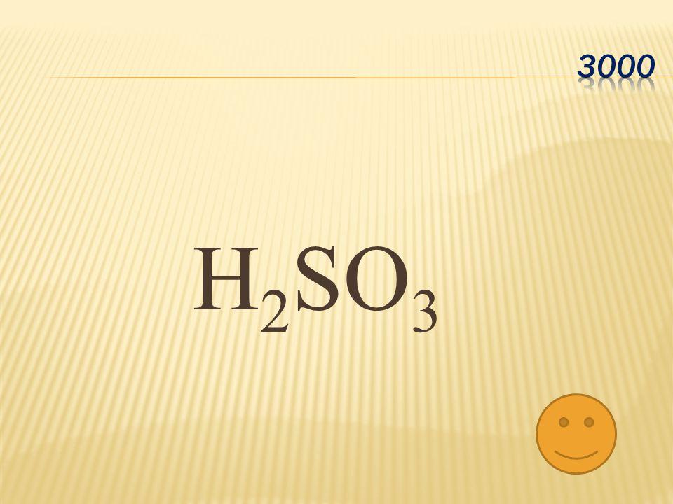 H 2 SO 3