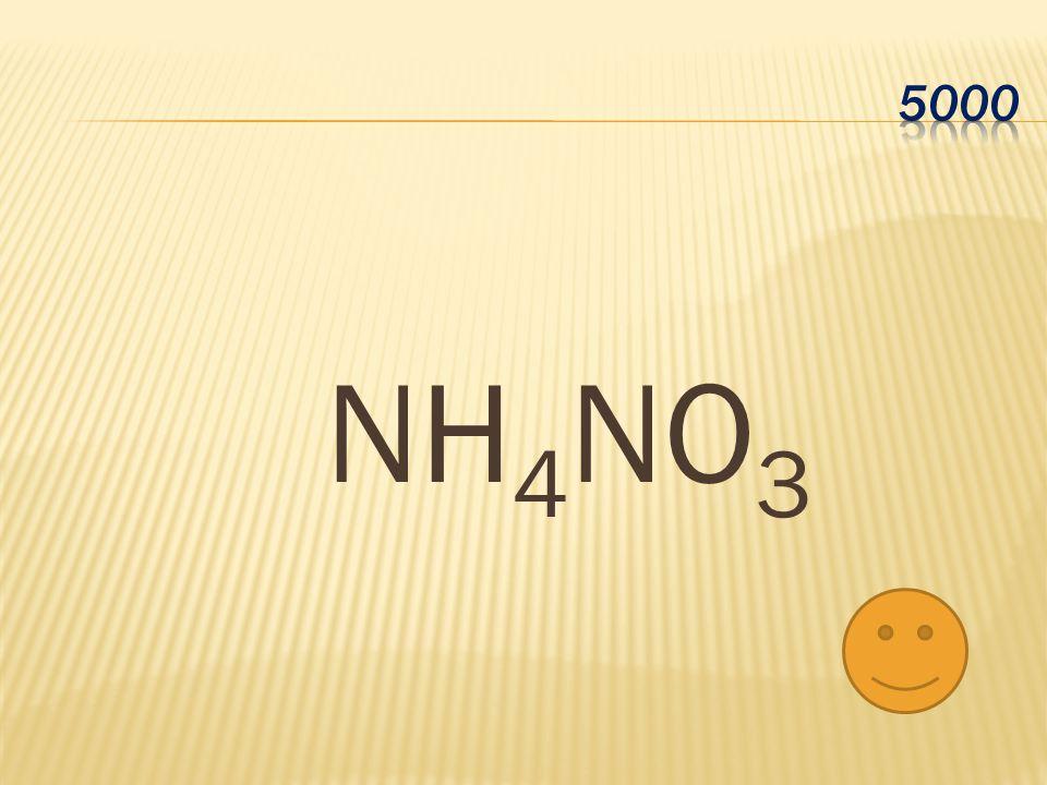 NH 4 NO 3