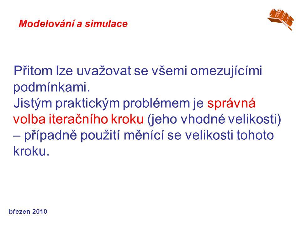 březen 2010 Přitom lze uvažovat se všemi omezujícími podmínkami.