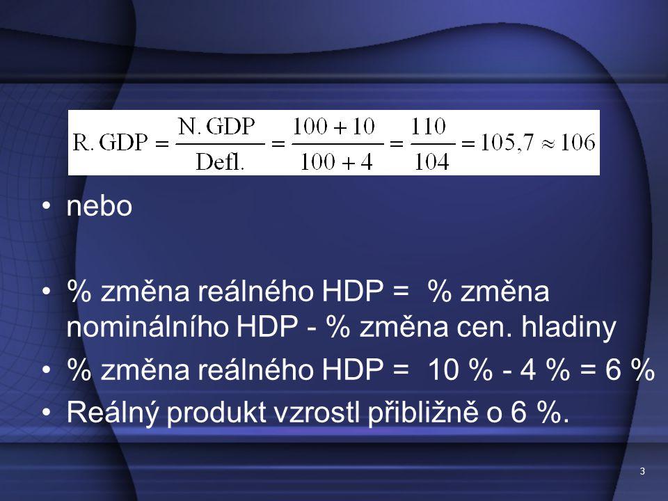 3 nebo % změna reálného HDP = % změna nominálního HDP - % změna cen.