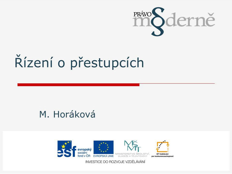 Řízení o přestupcích M. Horáková