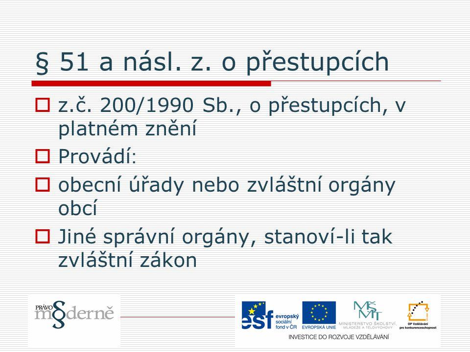 § 51 a násl. z. o přestupcích  z.č.