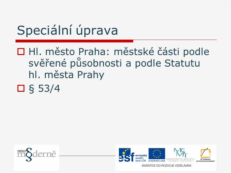 Speciální úprava  Hl. město Praha: městské části podle svěřené působnosti a podle Statutu hl.