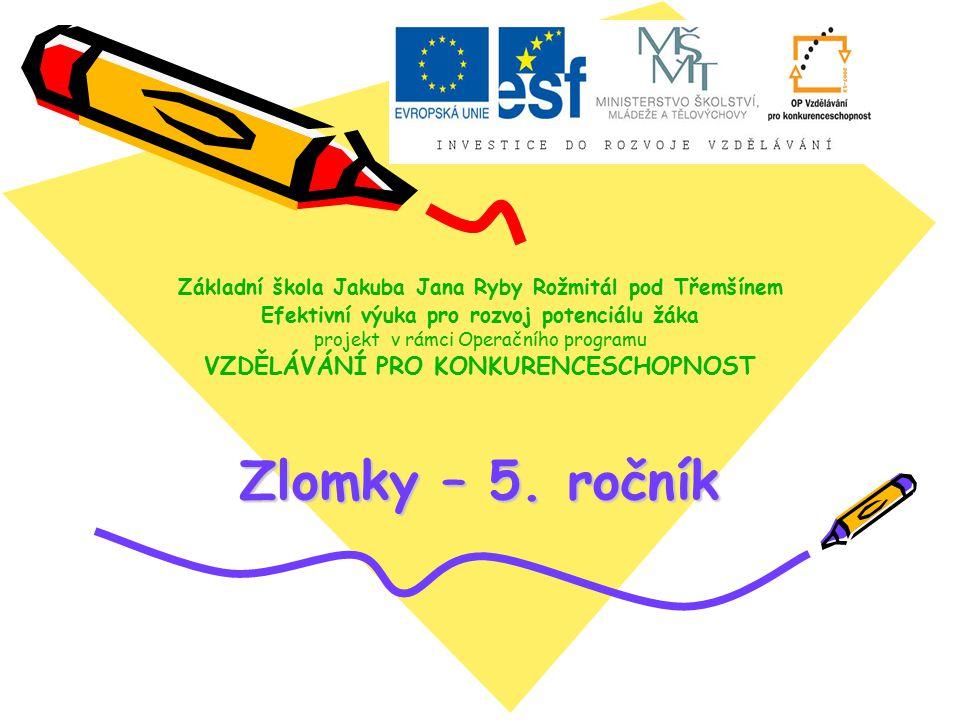 Zlomky – matematika 5.ročník ZŠ Použitý software: držitel licence – ZŠ J.