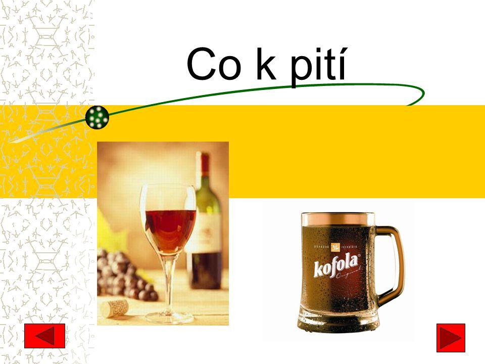 Co k pití
