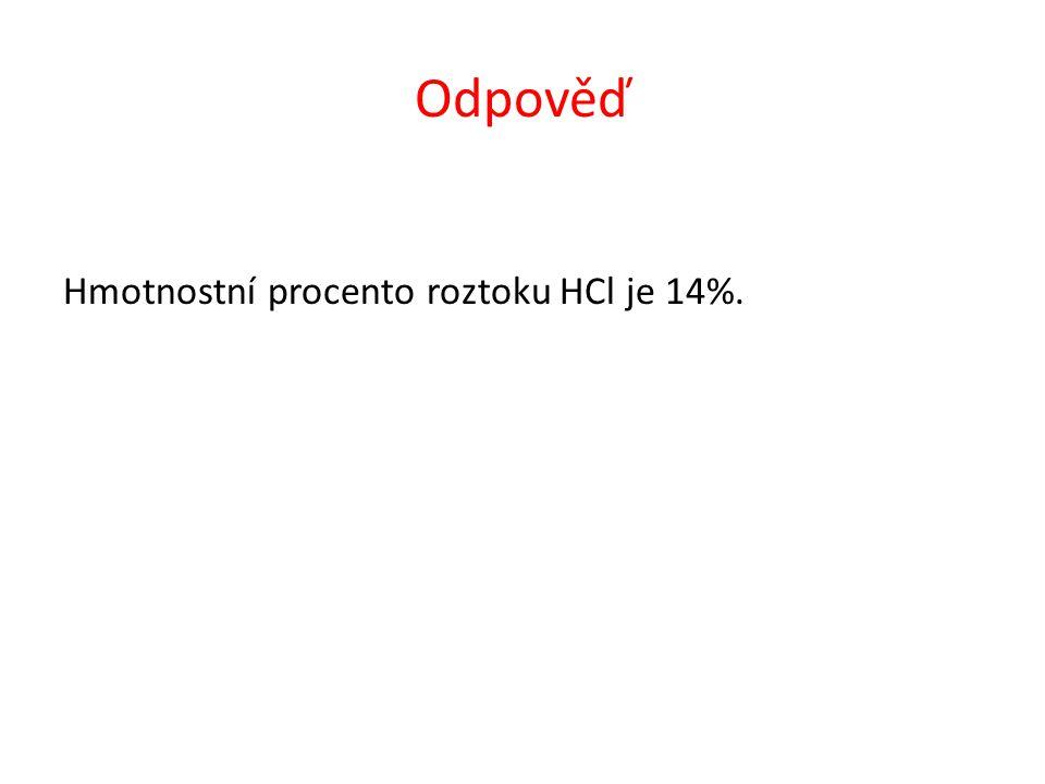 Odpověď Hmotnostní procento roztoku HCl je 14%.