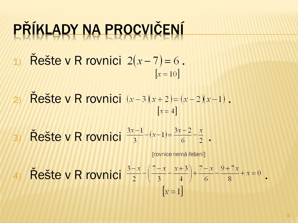 1) Řešte v R rovnici. 2) Řešte v R rovnici. 3) Řešte v R rovnici.